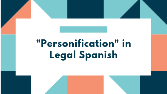 Personification in Legal Spanish