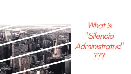 what IS SILENCIO ADMINISTRATIVO