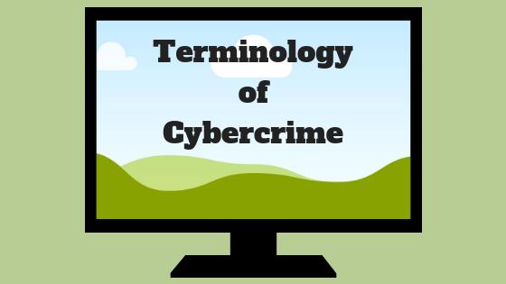 Terminology ofCybercrime