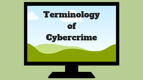 Terminology ofCybercrime
