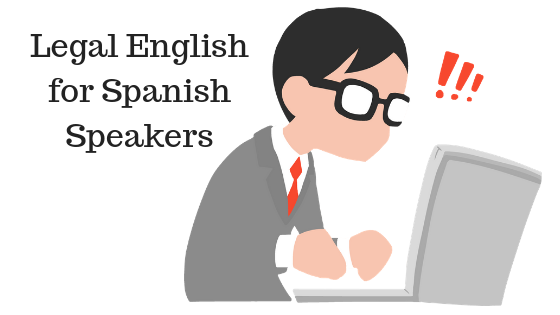 Legal English for Spanish Speakers