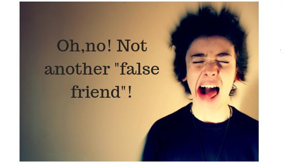 Oh, no! False Friends