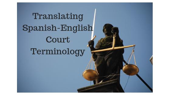 Translating Spanish-English Court Terminology | Léxico Jurídico